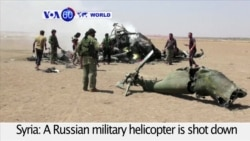 VOA60 World PM - Russian Military Helicopter Downed in Syria, Killing 5