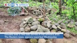 VOA60 Africa- Rebel forces from the Tigray region denied reports Wednesday that they had killed dozens over a two-day period Amhara