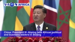 VOA60 Africa - China Pledges Fresh $60 bln to Africa, says No Political Strings Attached
