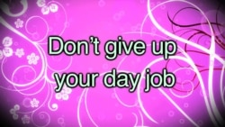 English in a Minute: Don't Give Up Your Day Job
