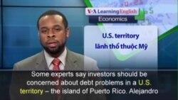 Anh ngữ đặc biệt: Puerto Rico Debt (VOA)