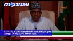 VOA60 Africa - Nigeria: President Muhammadu Buhari said in a final appeal to the nation before Saturday's presidential election
