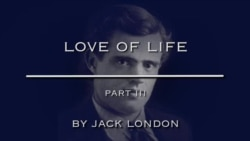 Love of Life by Jack London, Part Three