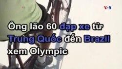Ông lão 60 đạp xe từ TQ đến Brazil xem Olympic