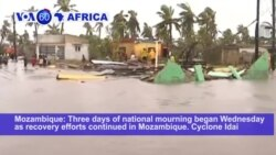 VOA60 Africa - Mozambique Begins 3 Days of National Mourning for Cyclone Victims