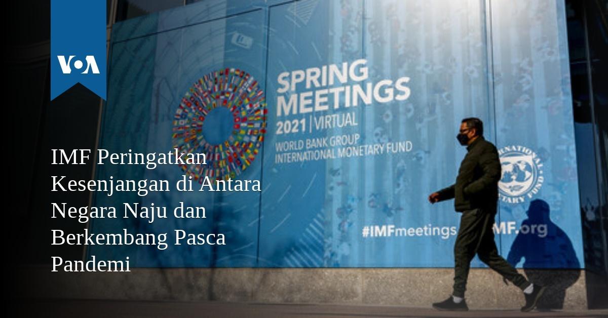 IMF Peringatkan Kesenjangan di Antara Negara Maju dan Berkembang Pasca Pandemi