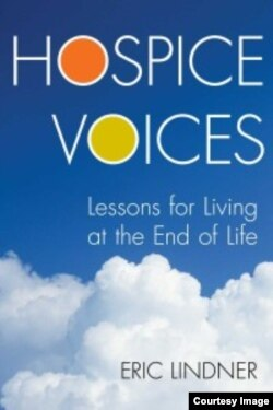 """Eric Lindner, a hospice volunteer since 2009, has written about his experiences in a book called """"Hospice Voices."""""""