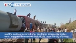 VOA60 Addunyaa - At least 32 people were killed and 66 were injured when two trains collided in southern Egypt