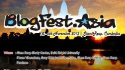 កម្មវិធី BlogFest អាស៊ីលើកទឹកចិត្តឲ្យមានការបញ្ចេញមតិលើប្រព័ន្ធអ៊ីនធឺណិត