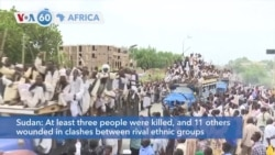 VOA60 Afrikaa - At least three people were killed and 11 wounded in clashes between rival ethnic groups in Sudan