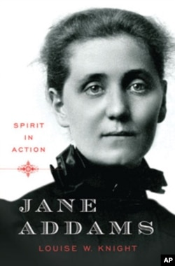 'Jane Addams: Spirit in Action,' by historian Louise W. Knight