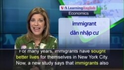 Anh ngữ đặc biệt: Immigrants NYC (VOA-Econ)