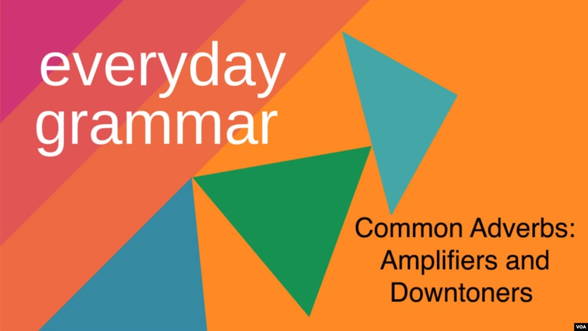 Common Adverbs In Conversation Amplifiers Downtoners How To Build Speach Amplifier