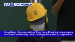 VOA60 World PM - Hong Kong: Representatives from pro-democracy movement call on the government to respond to their demands