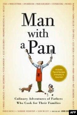 Các ông bố chia sẻ kinh nghiệm nấu nướng trong cuốn 'Man with a Pan'.
