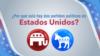 ¿Por qué solo cuentan dos partidos políticos en EE.UU.?