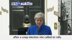 VOA60 World PM - UK: Prime Minister Theresa May's ruling Conservative Party loses its majority in parliament