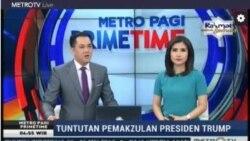 Laporan Langsung VOA untuk Metro Pagi Prime Time: Tuntutan Pemakzulan Presiden Trump