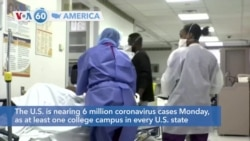 VOA60 Ameerikaa - The U.S. is nearing 6 million coronavirus cases, as colleges report clusters of new COVID-19 cases