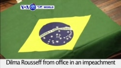 VOA60 World PM - Brazil: Senate removes President Dilma Rousseff from office