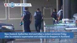 VOA60 World- Authorities shot and killed a violent extremist Friday after he stabbed six people at supermarket in Auckland, New Zealand
