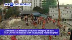VOA60 World- A Cambodian court is charging at least four Chinese nationals with involuntary manslaughter