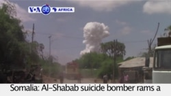 VOA60 Africa - Somalia: Al-Shabab suicide bomber rams a vehicle loaded with explosives into an African Union military base
