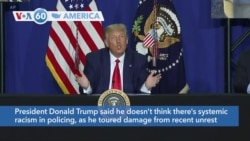 VOA60 Ameerikaa - President Trump said he doesn't think there's systemic racism in policing