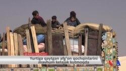 Yurtiga qaytgan afg'on qochqinlarini mavhum kelajak kutmoqda