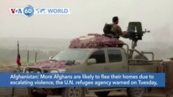 VOA60 Addunyaa - VOA60 World - UN: More Afghans likely to flee their homes due to escalating violence