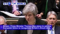 VOA60 World - Britain: Prime Minister Theresa May plans to ask the European Union to renegotiate Britain's Brexit deal