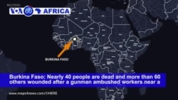 VOA60 Africa - Burkina Faso: At least 37 people are dead and 60 wounded after a gunman ambushed workers near a Canadian-owned mine