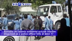 VOA60 Africa - 17 Dead in Suicide Attack on Somali Police Academy