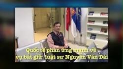 Quốc tế phản ứng mạnh về vụ bắt giữ luật sư Nguyễn Văn Đài