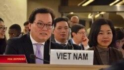 Việt Nam dự họp Hội đồng Nhân quyền LHQ giữa đợt đàn áp mới