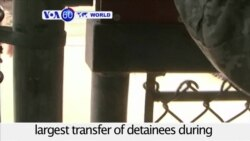 VOA60 World - 15 prisoners from the U.S. military prison in Guantanamo Bay, Cuba, transferred to UAE