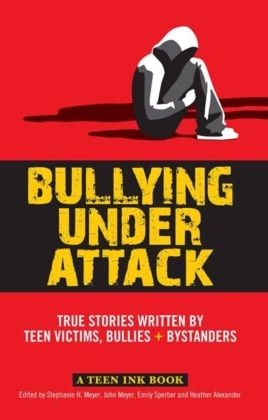 "Dozens of teens share their experiences in the book, ""Under Attack: True Stories Written by Teen Victims, Bullies and Bystanders."""
