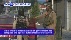 VOA60 World - India Scraps Kashmir's Decades-Old Special Status