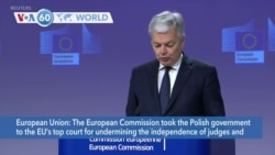 VOA60 World - The European Commission took Poland to the EU's top court for undermining the independence of judges