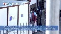 VOA60 Addunyaa - Bosnia-Herzegovina: Officials say coronavirus infections are rising among migrants