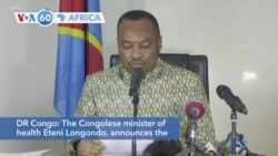 VOA60 Africa - DR Congo announces the end of the tenth Ebola epidemic