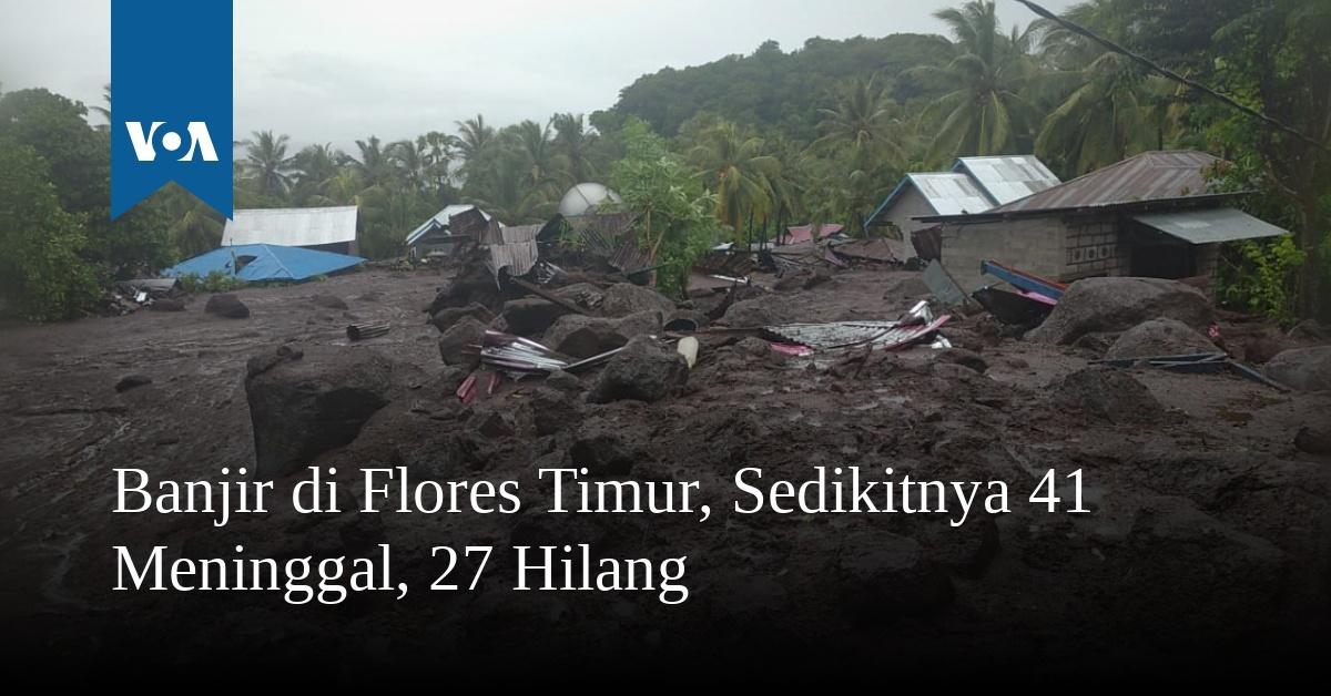 Banjir di Flores Timur, Sedikitnya 41 Meninggal, 27 Hilang