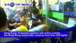 VOA60 World PM - Hong Kong protesters clashed with police outside the Hong Kong airport