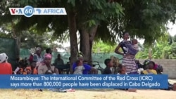 VOA60 Africa - ICRC: Humanitarian situation in Mozambique rapidly deteriorating