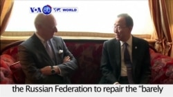 """VOA60 World - UN Secretary-General calls on U.S. and Russia to repair the """"barely alive"""" ceasefire in Syria"""