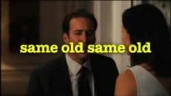 Học tiếng Anh qua phim ảnh: Same old same old - Lord of War (VOA)