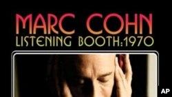 "Mark Cohn: ""Listening Booth: 1970."""