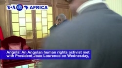 VOA60 Africa - An Angolan human rights activist met with President Joao Lourenco on Wednesday
