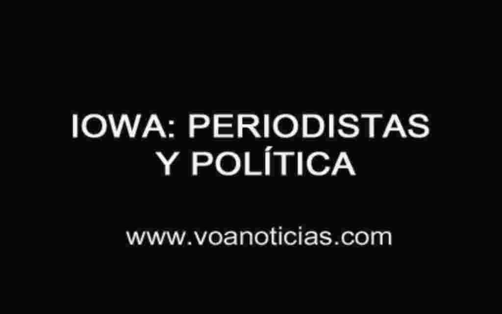 Iowa: periodistas, policías y política