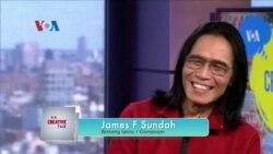 VOA Creative Talk: James F Sundah (Bagian 1)